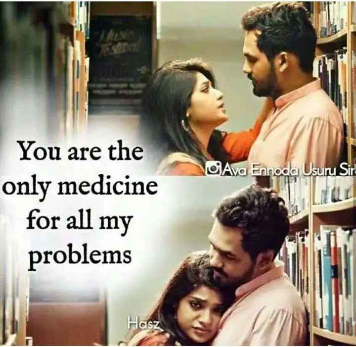 ❤️ లవ్ - Ava Ennoda Usuru Sir You are the only medicine for all my problems Hasz - ShareChat