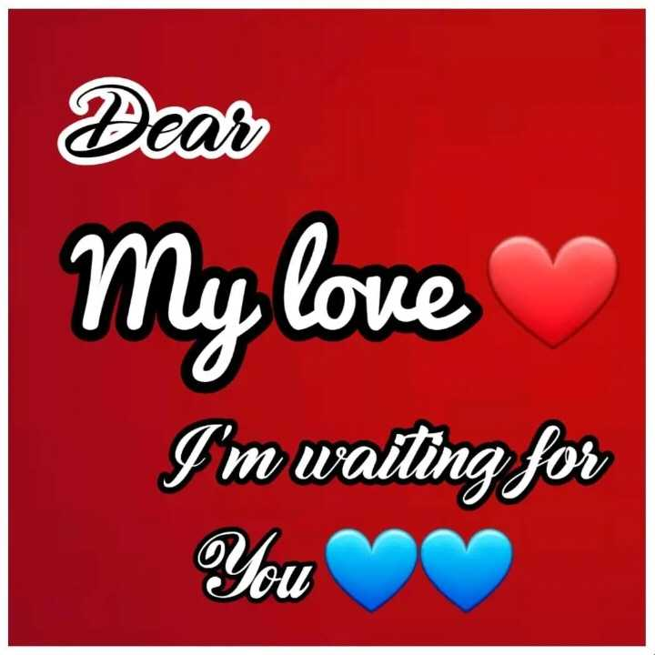 ❤️ లవ్ - Dear My love I ' m waiting for You - ShareChat