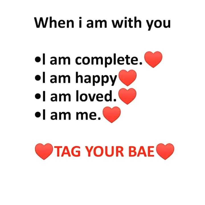 ❤️ లవ్ - When i am with you • am complete . • am happy I am loved . • am me . TAG YOUR BAE - ShareChat