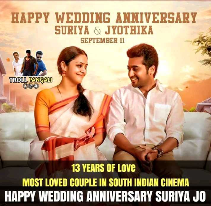 ❤️ లవ్ - HAPPY WEDDING ANNIVERSARY SURIYA & JYOTHIKA SEPTEMBER 11 TROLL PANGAL in 13 YEARS OF LOVE MOST LOVED COUPLE IN SOUTH INDIAN CINEMA HAPPY WEDDING ANNIVERSARY SURIYA JO - ShareChat