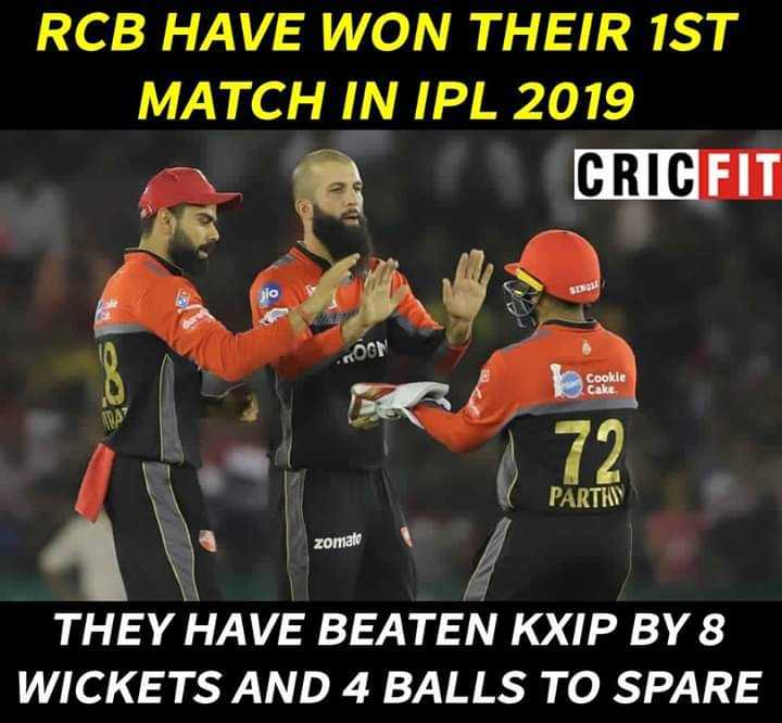 ❤️King କୋହଲି❤️ - RCB HAVE WON THEIR 1ST MATCH IN IPL 2019 CRICFIT SDN KO0N Cookie Cake PARTIN zomale THEY HAVE BEATEN KXIP BY 8 WICKETS AND 4 BALLS TO SPARE - ShareChat