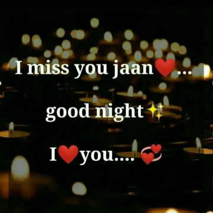 ❤ Miss you😔 - I miss you jaan good night 1 I you . . . . cy z - ShareChat