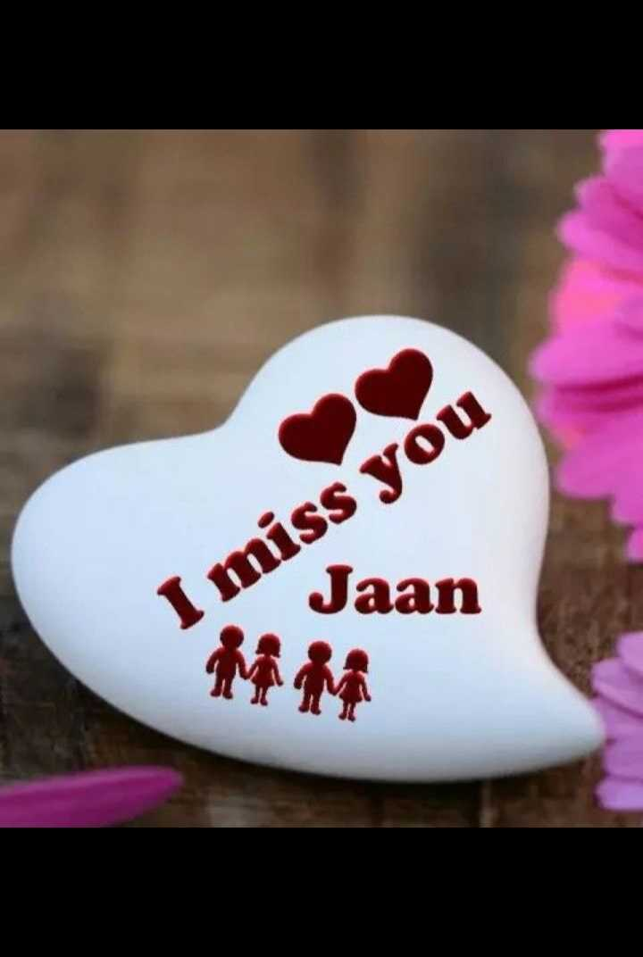 ❤ Miss you😔 - I miss you Jaan - ShareChat
