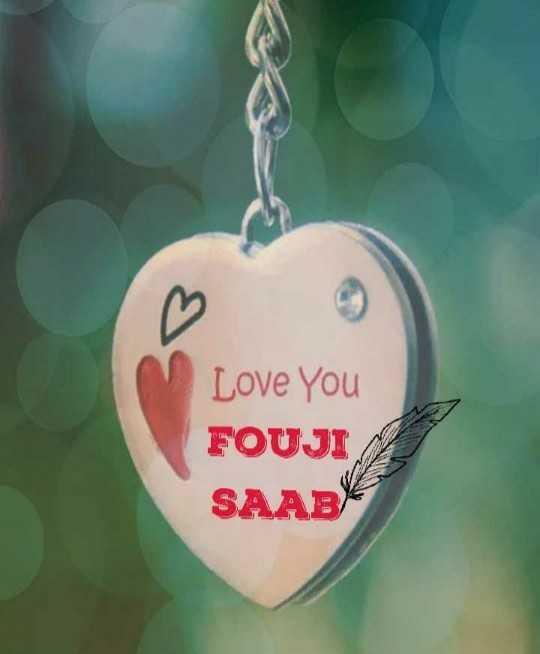 👮❤👮fouji foujn love - Love You FOUJI SAAB - ShareChat