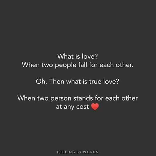 ❤l@ve❤ - What is love ? When two people fall for each other . Oh , Then what is true love ? When two person stands for each other at any cost FEELING BY WORDS - ShareChat