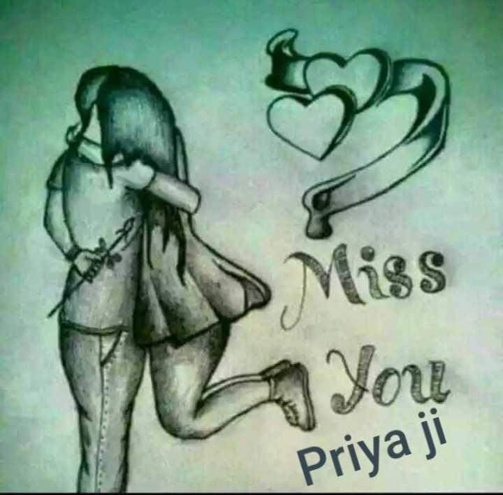 ❤miss you😔😔 - You Priya ji - ShareChat