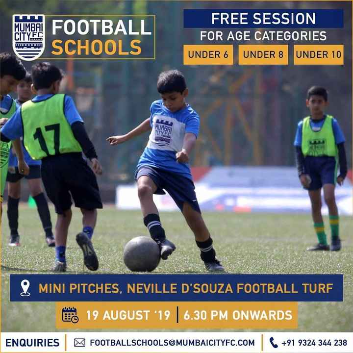 ⚽️इंडियन सुपर लीग Live - CITY FC MUMBAI FOOTBALL SCHOOLS FREE SESSION FOR AGE CATEGORIES UNDER 10 UNDER 6 UNDER 8 2 MINI PITCHES , NEVILLE D ' SOUZA FOOTBALL TURF to 19 AUGUST ' 19 6 . 30 PM ONWARDS ENQUIRIES FOOTBALLSCHOOLS @ MUMBAICITYFC . COM 6 + 91 9324 344 238 - ShareChat