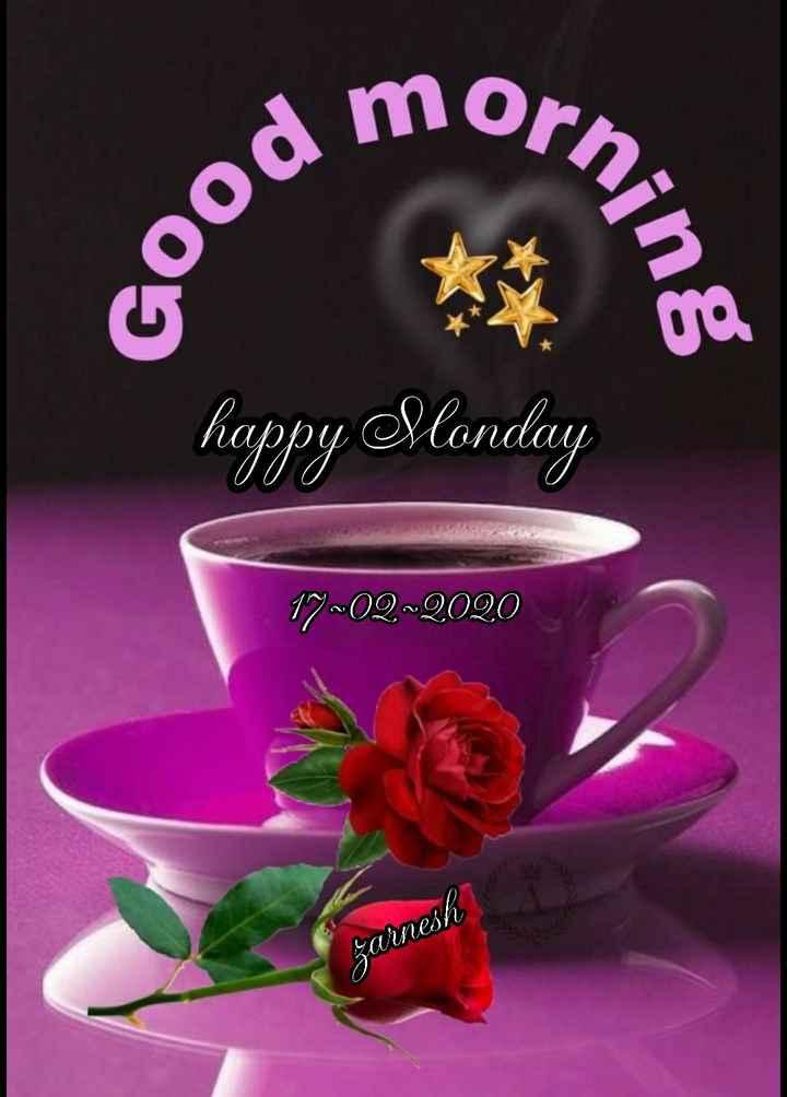 ☀️गुड मॉर्निंग☀️ - odmorn ood m ning happy Monday 17 - 02 - 2020 Zarnesh - ShareChat