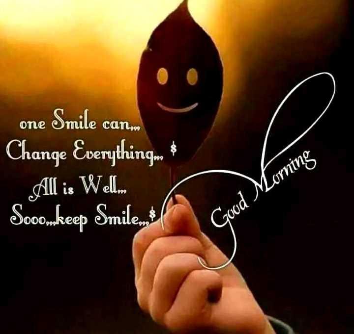 ☀️गुड मॉर्निंग☀️ - namna one Smile can . Change Everything All is Wellom Sooomkeep Smilem Good Morning - ShareChat