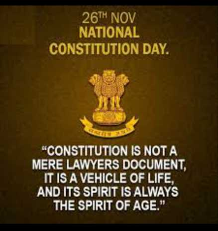 ⚖️भारतीय संविधान दिवस - 26TH NOV NATIONAL CONSTITUTION DAY . CONSTITUTION IS NOT A MERE LAWYERS DOCUMENT , IT IS A VEHICLE OF LIFE , AND ITS SPIRIT IS ALWAYS THE SPIRIT OF AGE . - ShareChat