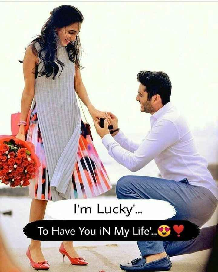 🖊️ लव शायरी और status ❤️ - I ' m Lucky . . . To Have You in My Life ' . . . ! - ShareChat