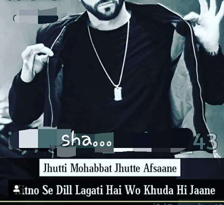 🖊️ लव शायरी और status ❤️ - Shaooo Jhutti Mohabbat Jhutte Afsaane Sitno Se Dill Lagati Hai Wo Khuda Hi Jaane - ShareChat