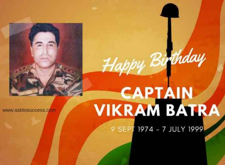 🎖️विक्रम बत्रा जन्मदिन - Happy Birthday CAPTAIN VIKRAM BATRA www . ssbtosuccess . com 9 SEPT 1974 - 7 JULY 1999 - ShareChat