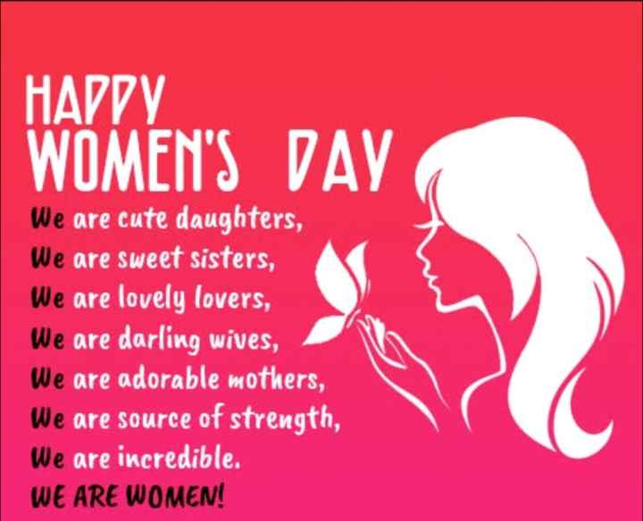 ♀️वूमन्स डे स्टेटस - HADDY WOMEN ' S DAY We are cute daughters , We are sweet sisters , We are lovely lovers , We are darling wives , We are adorable mothers , We are source of strength , We are incredible . WE ARE WOMEN ! - ShareChat