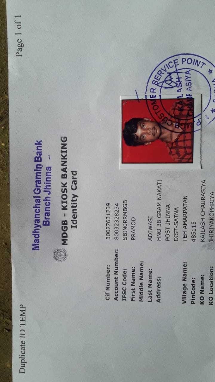 ☘️ सावन सोवमवारी - Duplicate ID TEMP Page 1 of 1 Madhyanchal Gramin Bank Branch Jhinna - MDGB - KIOSK BANKING Identity Card Cif Number : Account Number : IFSC Code : First Name : Middle Name : Last Name : Address : 30027631239 80032328234 SBINORRMBGB PRAMOD CUSTOMERS ADIWASI HNO 38 GRAM NAKATI POST JHINNA DIST - SATNA TEH AMARPATAN 485115 KAILASH CHAURASIYA JHIRIYAKOPHRIYA NVICE POIN Village Name : Pin Code : KO Name : KO Location : SCHAUFASIYA ) POINT - ShareChat