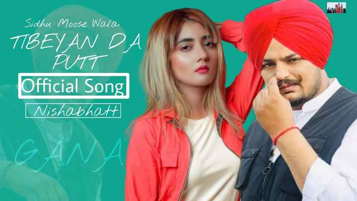 🏋️ ਹਿੱਟ ਤੇ ਫਿੱਟ ਪੰਜਾਬੀ - LO Sidhu Moose Wala TIBEYAN DA - PUTT Official Song Nishabhatt - ShareChat
