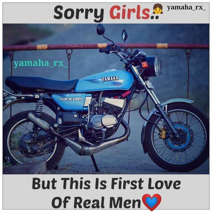 🏍️ બાઇકનો પ્રેમ - yamaha rx _ Sorry Girls . . . yamaha 1x yamaha _ rx YAMAHA RXES But This Is First Love Of Real Men - ShareChat
