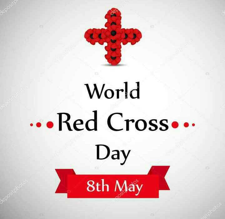 🎗️ વિશ્વ રેડ ક્રોસ દિવસ - deposit World Red Cross . . . Day 8th May Depositphotos ositphotos - ShareChat