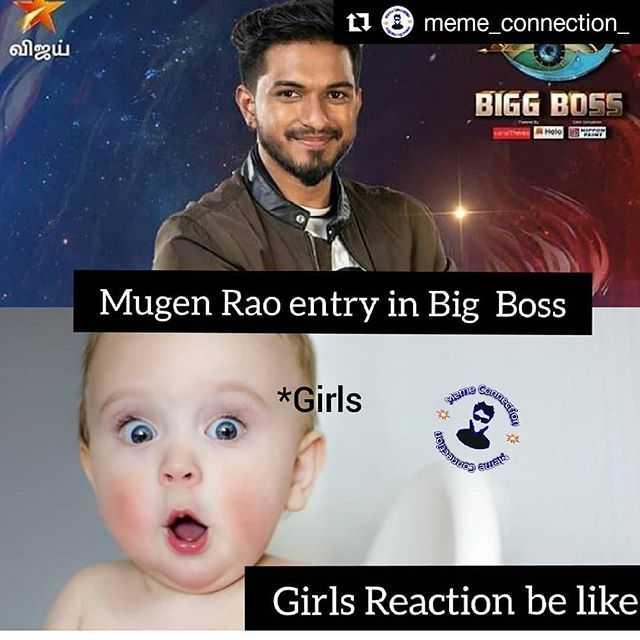 👁️பிக் பாஸ் 3 - 11 meme _ connection _ விஜய் BIGG BOSS wie Holo Mugen Rao entry in Big Boss * Girls Girls Reaction be like - ShareChat
