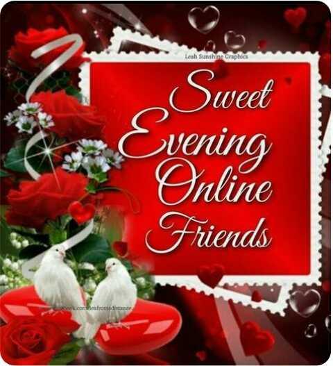 ☕️மாலை வணக்கம் - Leah Sunshine Graphics Sweet vening Online Friends . concafronde distance - ShareChat