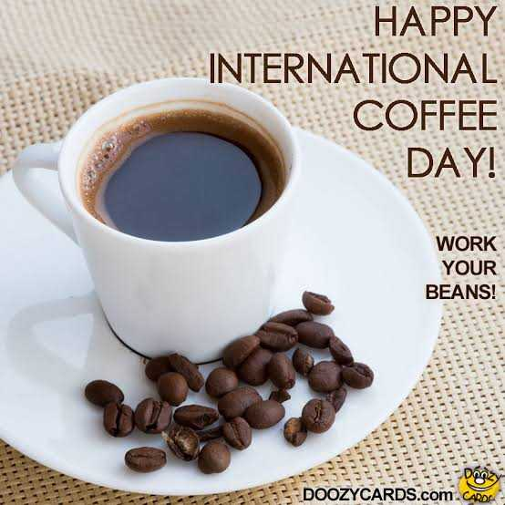 ☕️ కాఫీ డే - EFFER WORK YOUR BEANS ! IIIIIIIIII FRITT FIRE III IIIIIIII ERINI FIRINIO nnnn REF nnnn HAPPY DAY ! COFFEE INTERNATIONAL DOOZYCARDS . com IRINA no - ShareChat