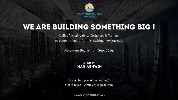 🇹🎞️టాలీవుడ్ - VYJAYANTHI MOVIES SINCE 1971 WE ARE BUILDING SOMETHING BIG ! Calling Visual Artists , Designers & Writers to come on - board for this exciting new journey . Adventure Begins from Sept 2019 . A FILM BY NAG ASHWIN Wanna be a part of our joumey ? Get in touch - vymtalent @ gmail . com - WWW . WYJAYANTHLCOM - - ShareChat
