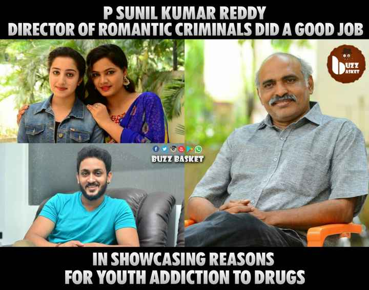 🇹🎞️టాలీవుడ్ - P SUNIL KUMAR REDDY DIRECTOR OF ROMANTIC CRIMINALS DID A GOOD JOB UZZ ASKET BUZZ BASKET IN SHOWCASING REASONS FOR YOUTH ADDICTION TO DRUGS - ShareChat