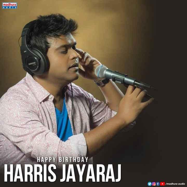 🇹🎞️సినిమా ప్రపంచం - madhura a ud HAPPY BIRTHDAY HARRIS JAYARAJ of / madhura audio - ShareChat