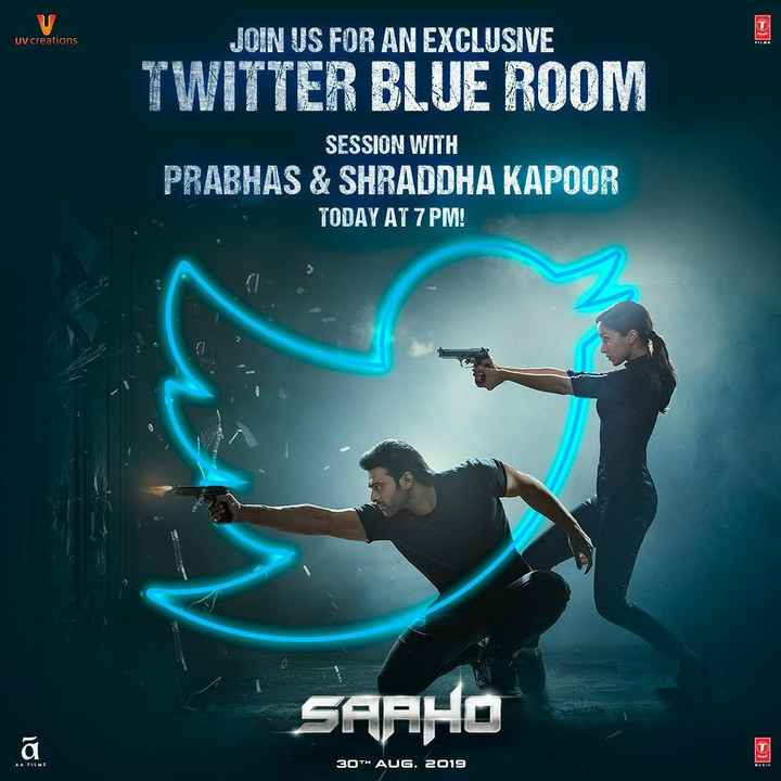 🇹🎞️సినిమా ప్రపంచం - U UV creations JOIN US FOR AN EXCLUSIVE TWITTER BLUE ROOM SESSION WITH PRABHAS & SHRADDHA KAPOOR TODAY AT 7 PM ! SAAHO i 30TH AUG . 2019 - ShareChat