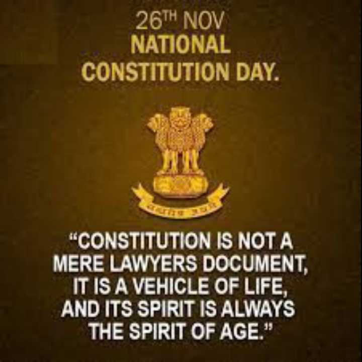 ⚖️ಸಂವಿಧಾನ ದಿನ - 26TH NOV NATIONAL CONSTITUTION DAY . CONSTITUTION IS NOT A MERE LAWYERS DOCUMENT , IT IS A VEHICLE OF LIFE , AND ITS SPIRIT IS ALWAYS THE SPIRIT OF AGE . - ShareChat