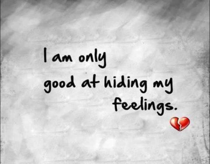 🏞️ ഇമേജ് സ്റ്റാറ്റസ് - I am only good at hiding my feelings . - ShareChat