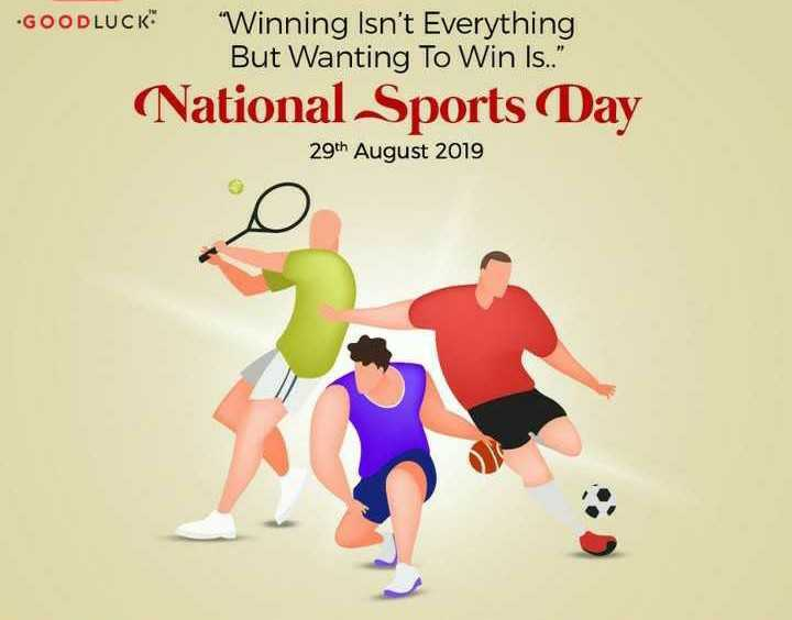 ⛹️♂️ राष्ट्रीय क्रीडा दिन - . GOODLUCK Winning Isn ' t Everything But Wanting To Win Is . . ( National Sports Day 29th August 2019 - ShareChat