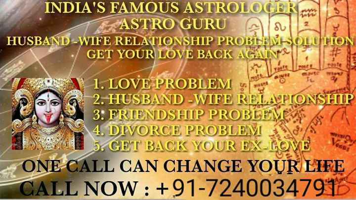 🏋️♂️  ਸਿਹਤ ਸੰਭੰਦੀ ਸੁਝਾਵ - INDIA ' S FAMOUS ASTROLOGER ASTRO GURU Ala2 HUSBAND - WIFE RELATIONSHIP PROBINEM - SOLUTION GET YOUR LOVE BACK AGAIN 1 . LOVE PROBLEM Oba 2 . HUSBAND - WIFE RELATIONSHIP 3 . FRIENDSHIP PROBLEM 4 . DIVORCE PROBLEM NA 5 . GET BACK YOUR EX - LON ONE CALL CAN CHANGE YOUR LIFE CALL NOW : + 91 - 72400347913 - ShareChat