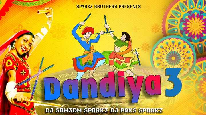 🎛️ DJ ગીત - SPARKZ BROTHERS PRESENTS VA Dandiya3 DJ SAMJDM SPARKZ DJ PRKS SPARKZ - ShareChat
