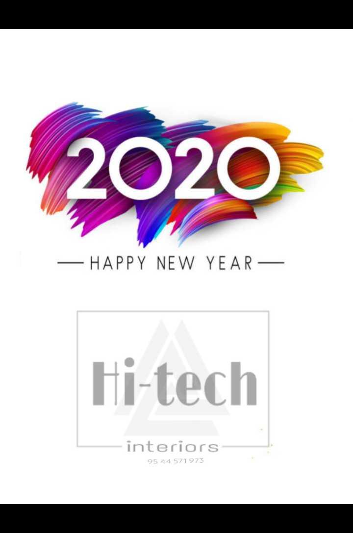 🥳️ Happy New Year - 2020 HAPPY NEW YEAR - Hi - tech interiors 95 44 571 973 - ShareChat