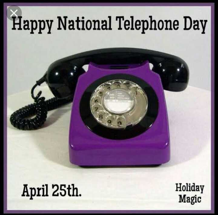 ☎️📲national telephone day - Happy National Telephone Day April 25th . Holiday Magic - ShareChat