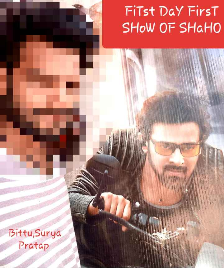 🎬 'સાહો' ફિલ્મ - First Day First SHOW OF SHAHO Bittu , Surya Pratap - ShareChat