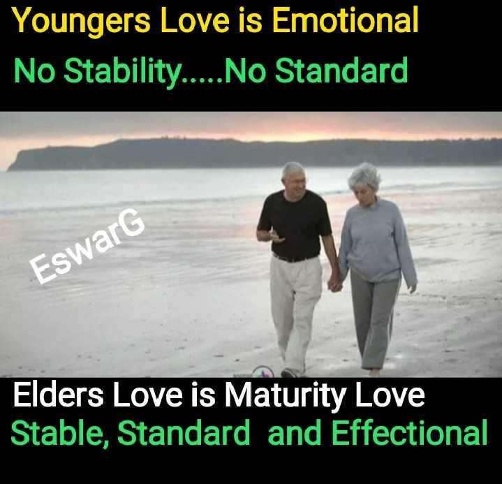 'దివ్య' కాంతులు - Youngers Love is Emotional No Stability . . . . . No Standard EswarG Elders Love is Maturity Love Stable , Standard and Effectional - ShareChat