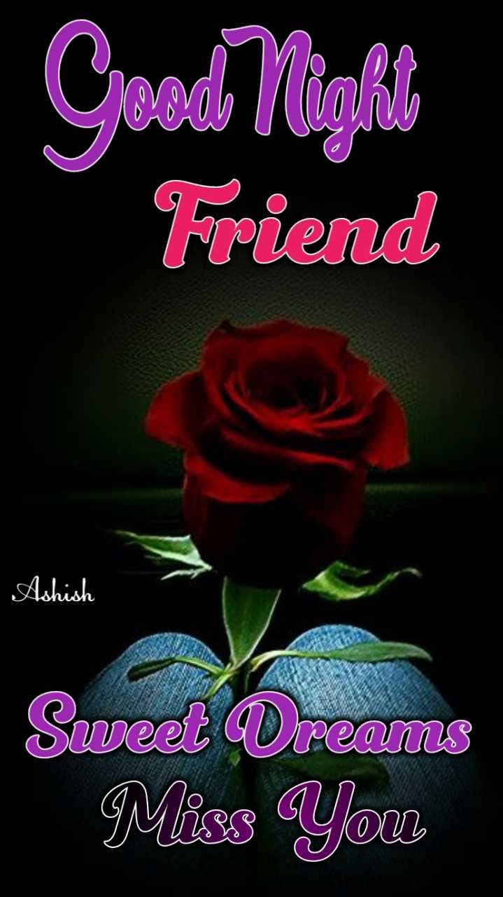 🌛, good night🌜 - Good Nighly Friend Ashish Sweet Dreams Miss You - ShareChat