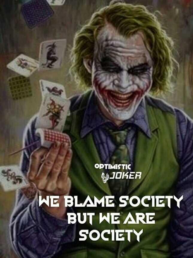 ...🖕 - OPTIMISTIC JOKER WE BLAME SOCIETY BUT WE ARE SOCIETY - ShareChat