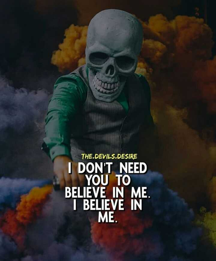 ...🖕 - THE . DEVILS . DESIRE I DON ' T NEED YOU TO BELIEVE IN ME . I BELIEVE IN ME . - ShareChat