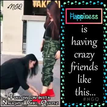 nanbendaaaa - RESTAURAN ' . Happiness having crazy friends like this . . . : FOLLOW ON INSTA NALIGHTY GIRL _ QUOTZ # NGQ NGO Happiness having crazy friends : like this . . . FOLLOW ON INSTA NAUGHTY _ GIRL _ QUOTZ # NGQ - ShareChat