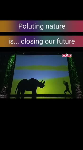 ❤️దిల్ సే డాన్స్ 💃🏾 - Poluting nature is . . . closing our future AXN Poluting nature is . . . closing our future AXN - ShareChat