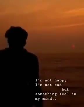 ஷேர்சாட் ஸ்பெஷல் - I ' m not happy I ' m not sad but something feel in my mind . . . I ' m not happy I ' m not sad but something feel in my mind . . . - ShareChat