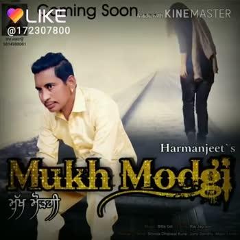 🎤  ਪੰਜਾਬੀ ਗਾਇਕ - Made with KINEMASTER ਕਰਾਉਂ । 38061 Harmanjeet Mukh Mods Ty 35e OLIKE @ 172307800 dam - ShareChat