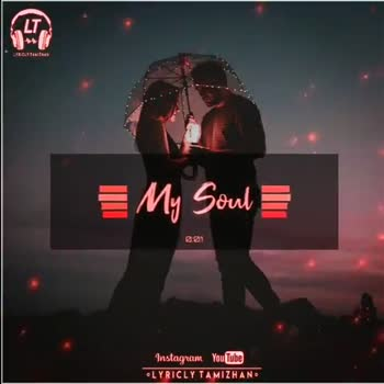 love status - = My Soul = Instagram YouTube LYRICLY TAMIZHANO My Soul E 2 . 29 Instagram YouTube . LYRICLY TAMIZHAN . - ShareChat