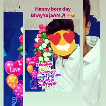 🙋♀️ എൻ്റെ സ്റ്റാറ്റസുകൾ - Happy born day BhAyYa jaAN Love Love SENDING BUSY LOVE AND WARM WISHES ON POUR BIRTHDAY ROO Inshot Happy born day BhAyYa jaAN , Love SENDING Love LOVELAND WARM WISHES ON POUR BIRTHDAY en ROO Inshot - ShareChat