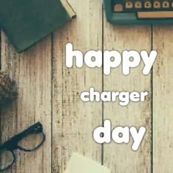 🔌 चार्जर डे - happy charger * day happy day - ShareChat