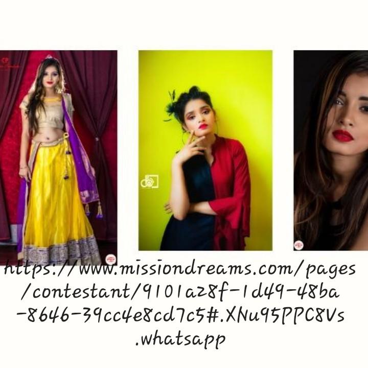 model - nttps : / / www . missiondreams . com / pages / contestant / 9101 az8f - 1d49 - 48ba - 8646 - 39cc4e8cd7c5 # . XNu95PPCSVS . whatsapp - ShareChat