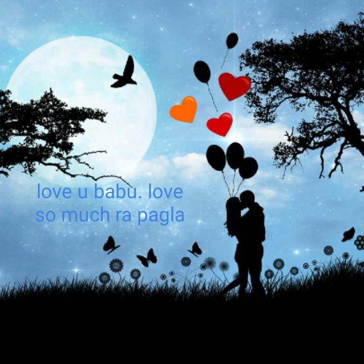 loved - love u babu . love so much ra pagla - ShareChat